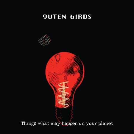Guten Birds (구텐버즈) <BR>&#8220;Things What May Happen In Your Planet&#8221;