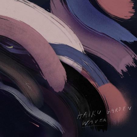 Haiku Garden <BR>&#8220;Waver&#8221; EP
