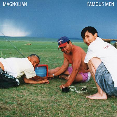 Magnolian <BR>&#8220;Famous Men&#8221;