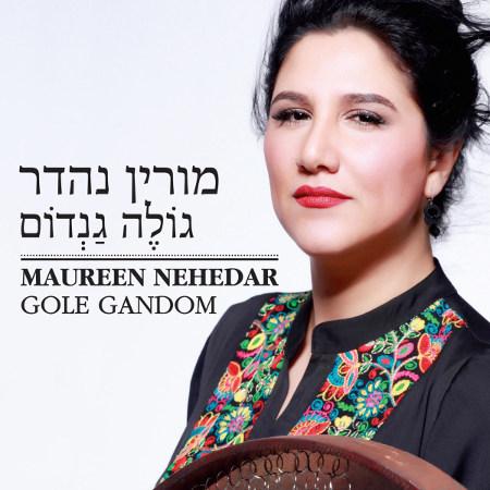 Maureen Nehedar <BR>&#8220;Gole Gandom&#8221;