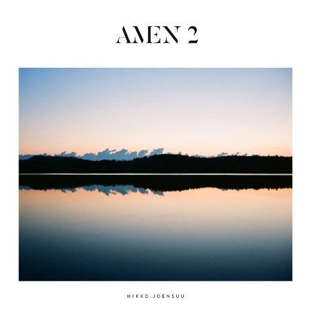 Mikko Joensuu <BR>&#8220;Amen 2&#8221;
