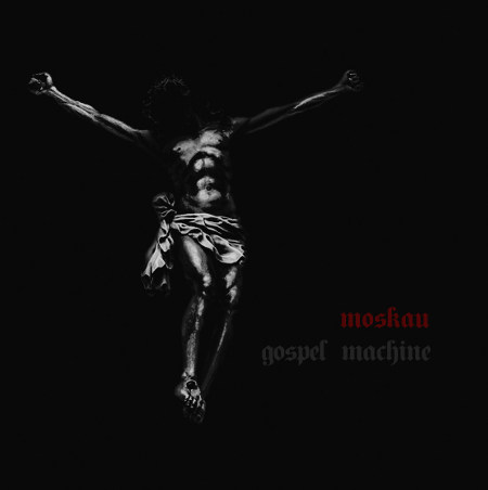 Moskau <BR>&#8220;Gospel Machine&#8221;