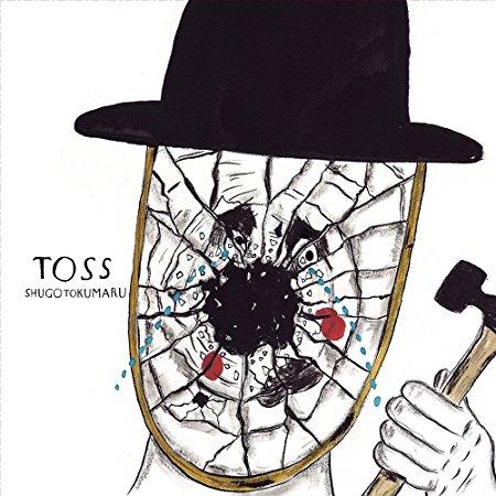 """Shugo Tokumaru <BR>""""TOSS"""""""