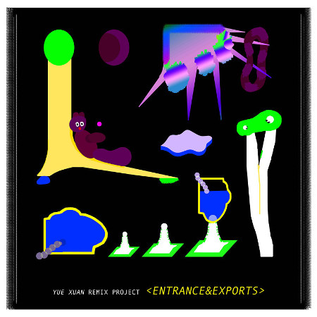 """Yue Xuan (岳璇) <BR>""""Entrance & Exports Remix Project"""""""