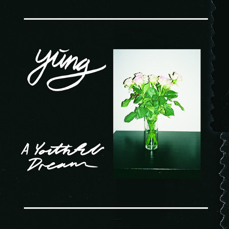 Yung <BR>&#8220;A Youthful Dream&#8221;