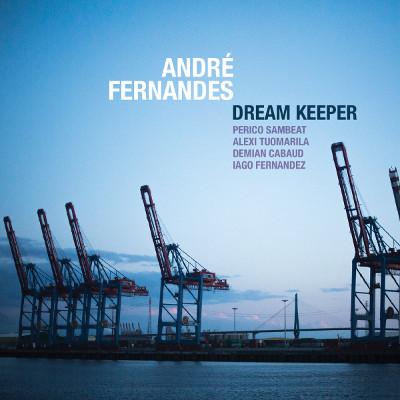André Fernandes <BR>&#8220;Dream Keeper&#8221;