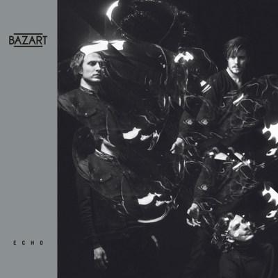 Bazart <BR>&#8220;Echo&#8221;