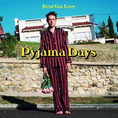 Bent Van Looy <BR>&#8220;Pyjama Days&#8221;