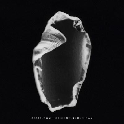 Berriloom <BR>&#8220;Discontinuous Man&#8221;