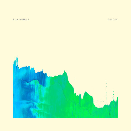 Ela Minus <BR>&#8220;Grow&#8221; EP