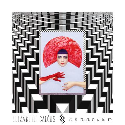 Elizabete Balčus <BR>&#8220;Conarium&#8221;