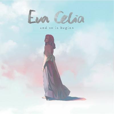 """Eva Celia <BR>""""And So It Begins"""""""