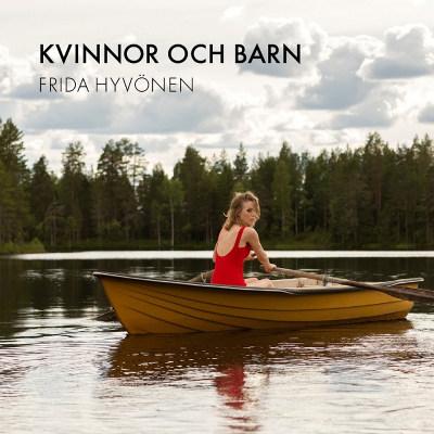 Frida Hyvönen <BR>&#8220;Kvinnor och barn&#8221;