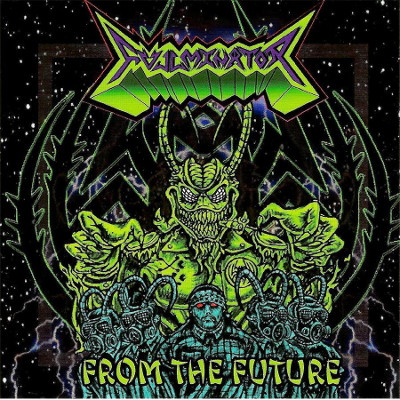 "Fullminator <BR>""From The Future"" EP"