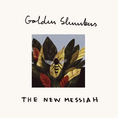 Golden Slumbers <BR>&#8220;The New Messiah&#8221;