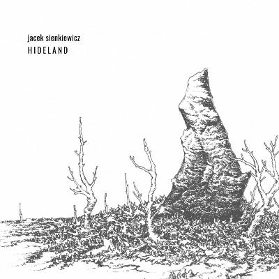 "Jacek Sienkiewicz <BR>""Hideland"""
