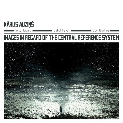"Kārlis Auziņš <BR>""Images In Regard of the Central Reference System"""