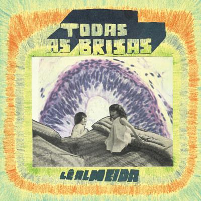Lê Almeida <BR>&#8220;Todas as brisas&#8221;