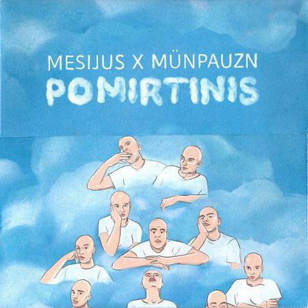 """MC Mesijus x Münpauzn <BR>""""Pomirtinis"""""""