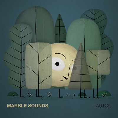 Marble Sounds <BR>&#8220;Tautou&#8221;