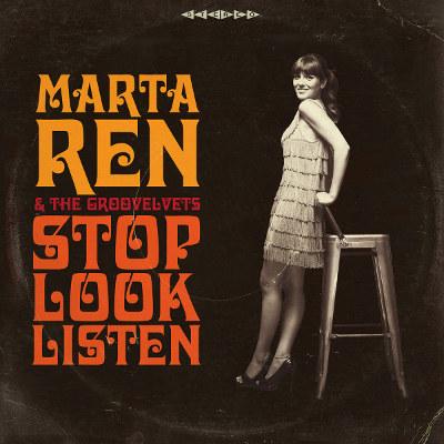 Marta Ren and the Groovelvets <BR>&#8220;Stop, Look, Listen&#8221;