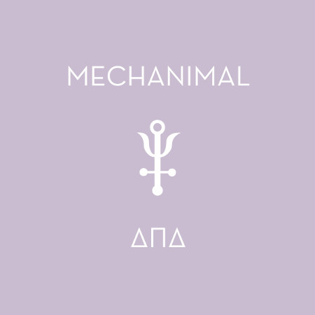 "Mechanimal <BR>""ΔΠΔ"""
