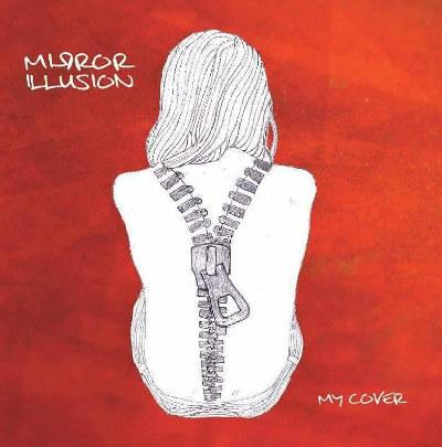 """Mirror Illusion <BR>""""My Cover"""""""