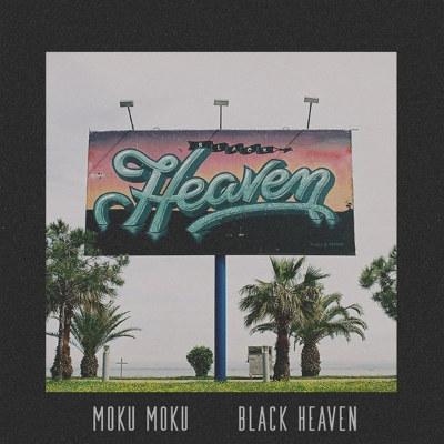 MokuMoku <BR>&#8220;Black Heaven&#8221;