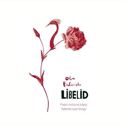Ola Bilińska <BR>&#8220;Libelid&#8221;