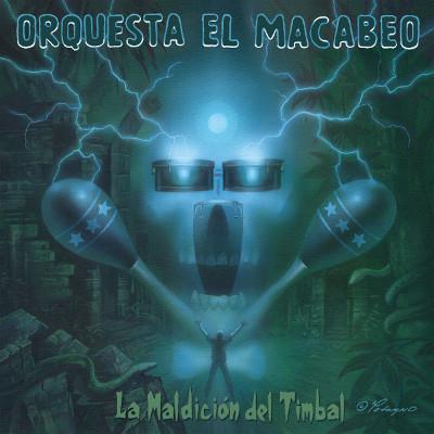Orquesta El Macabeo <br>&#8220;La Maldición del Timbal&#8221;