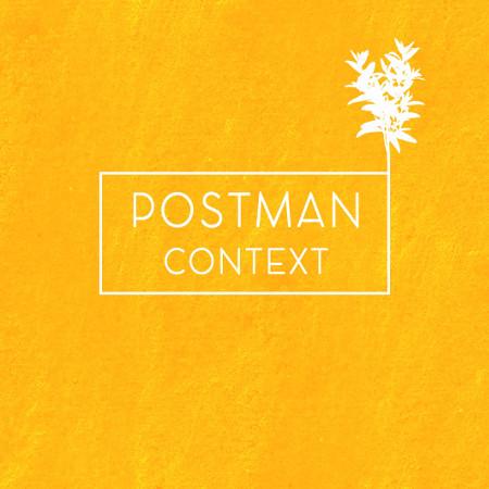 Postman <BR>&#8220;Context&#8221;