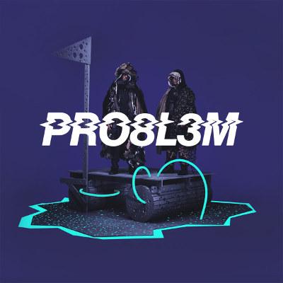 PRO8L3M <BR>&#8220;PRO8L3M&#8221;