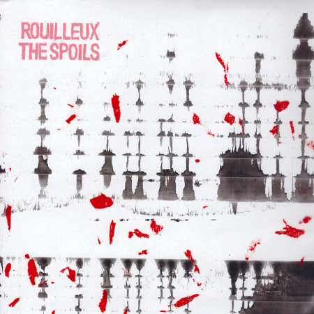 Rouilleux <BR>&#8220;The Spoils&#8221;