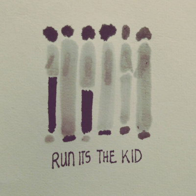 Run It's The Kid <BR>&#8220;Run It's The Kid&#8221;