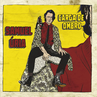 Samuel Úria <BR>&#8220;Carga de Ombro&#8221;