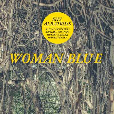 Shy Albatross <BR>&#8220;Woman Blue&#8221;