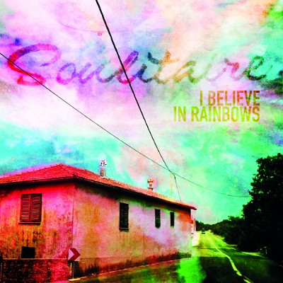 "Soulitaire <BR>""I Believe in rainbows"""