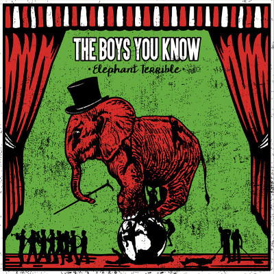 "The Boys You Know <BR>""Elephant Terrible"""