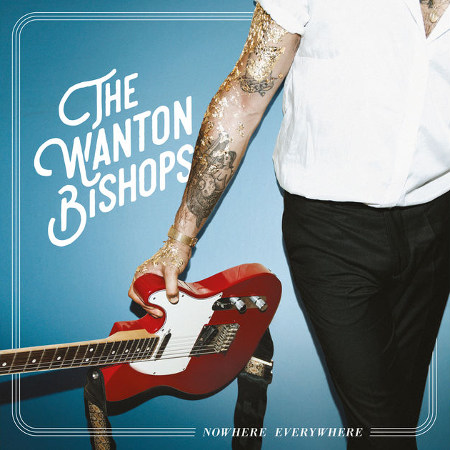 "The Wanton Bishops <BR>""Nowhere Everywhere"" EP"
