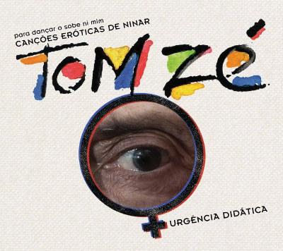 Tom Zé <BR>&#8220;Canções eróticas de ninar&#8221;