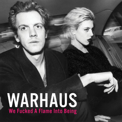 "Warhaus <BR>""We Fucked A Fame Into Being"""