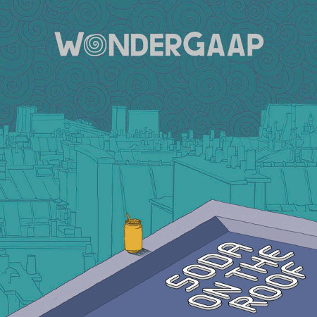WonderGaap <BR>&#8220;Soda on the Roof&#8221; EP