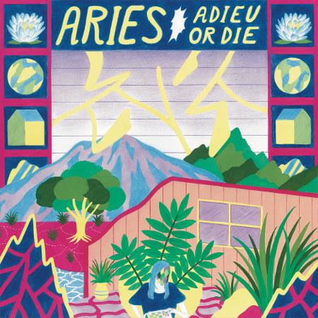 Aries <br>&#8220;Adieu or Die&#8221;