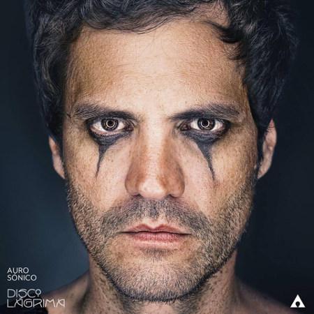 Auro Sónico <BR>&#8220;Disco Lágrimas&#8221;