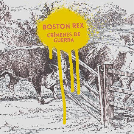 "Boston Rex <BR>""Crímenes de Guerra"" EP"