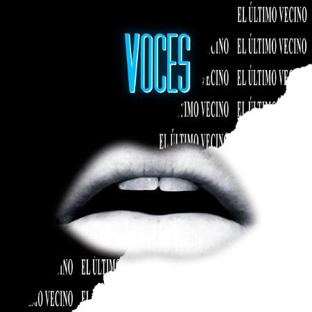 El Último Vecino <BR>&#8220;Voces&#8221;