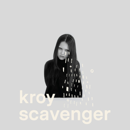 KROY <BR>&#8220;Scavenger&#8221;