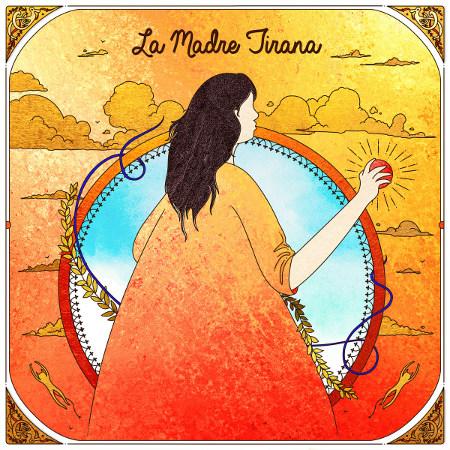 La Madre Tirana <BR>&#8220;La Madre Tirana &#8220;