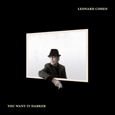 """Leonard Cohen <BR>""""You Want it Darker"""""""