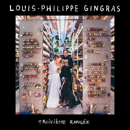 Louis-Philippe Gingras <BR>&#8220;Troisième rangée&#8221;